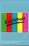 Eaglebait - a novel about Bullying, by Susan Coryell